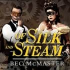 Of Silk and Steam audiobook by Bec McMaster