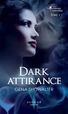 Dark attirance - T1 - La promesse interdite ebook by Gena Showalter