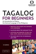 Tagalog for Beginners - An Introduction to Filipino, the National Language of the Philippines (Downloadable MP3 Audio Included) ebook by Joi Barrios