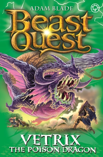 Beast Quest: Vetrix the Poison Dragon - Series 19 Book 3 ebook by Adam Blade