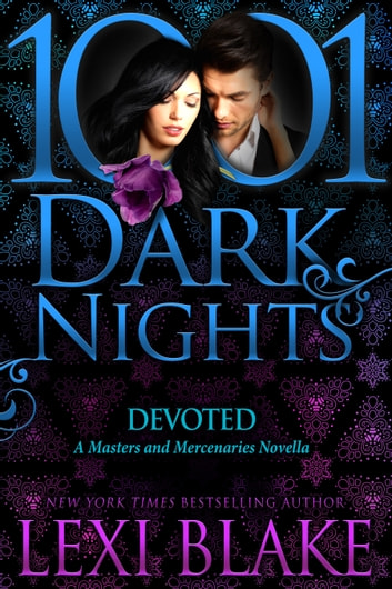 Devoted: A Masters and Mercenaries Novella ebook by Lexi Blake