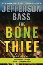 The Bone Thief - A Body Farm Novel ebook by Jefferson Bass
