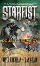 Starfist: Double Jeopardy ebook by David Sherman,Dan Cragg