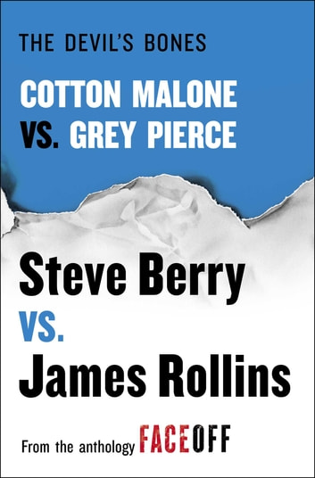 The Devil's Bones - Cotton Malone vs. Gray Pierce ebook by Steve Berry,James Rollins