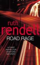 Road Rage - (A Wexford Case) ebook by Ruth Rendell