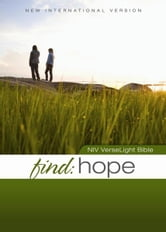 NIV, Find Hope: VerseLight Bible, eBook - Quickly Find Verses of Hope and Comfort for Hurting People ebook by Christopher D. Hudson