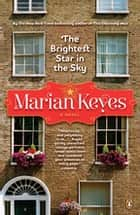 The Brightest Star in the Sky - A Novel 電子書籍 by Marian Keyes