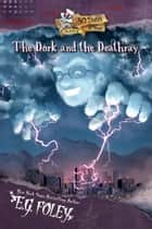The Dork and the Deathray (50 States of Fear: Alaska) ebook by E.G. Foley