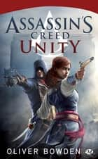 Assassin's Creed : Unity ebook by Claire Jouanneau,Oliver Bowden