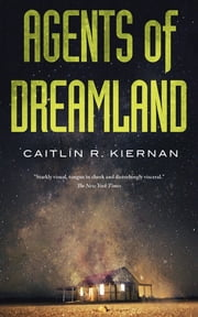 Agents of Dreamland ebook by Caitlin R. Kiernan