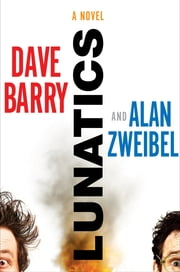 Lunatics ebook by Dave Barry, Alan Zweibel