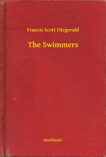 The Swimmers ebook by Francis Scott Fitzgerald