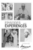 Episodes And Experiences ebook by Krishnanand