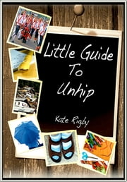 Little Guide To Unhip ebook by Kate Rigby