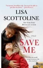 Save Me ebook by Lisa Scottoline