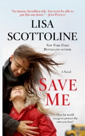 Save Me - A Novel ebook by Lisa Scottoline