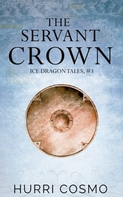 The Servant Crown ebook by Hurri Cosmo