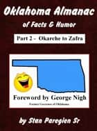 Oklahoma Almanac of Facts & Humor: Part 2 - Okarche to Zafra ebook by Stan Paregien Sr