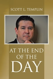 AT THE END OF THE DAY ebook by Scott L. Templin