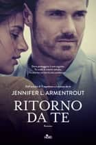 Ritorno da te - Wicked 2 ebook by Jennifer L. Armentrout, J. Lynn