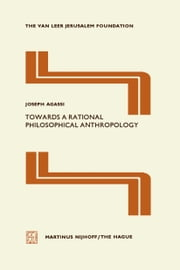 Towards a Rational Philosophical Anthropology ebook by Joseph Agassi