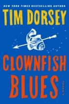 Clownfish Blues ebook by Tim Dorsey