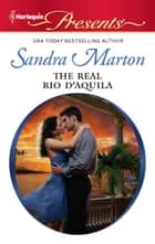 The Real Rio D'Aquila ebook by Sandra Marton