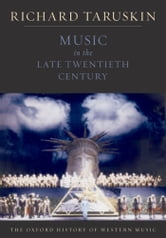Music In The Late Twentieth Century ebook by Richard Taruskin