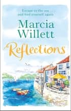 Reflections - A summer full of secrets spent in Devon ebook by Marcia Willett