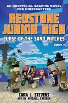 Curse of the Sand Witches - Redstone Junior High #5 ebook by Cara J. Stevens