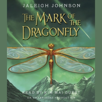 The Mark of the Dragonfly audiobook by Jaleigh Johnson