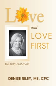 Love and LOVE FIRST ebook by Denise Riley