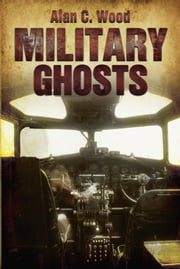 Military Ghosts ebook by Alan Wood