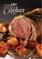 Classic 1000 Slow Cooker Recipes ebook by