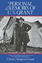 Personal Memoirs of U. S. Grant ebook by Ulysses Simpson Grant