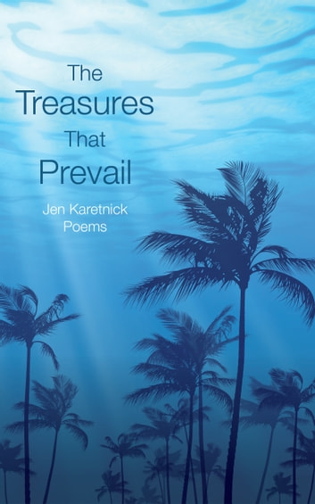 The Treasures That Prevail ebook by Jen Karetnick