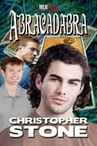 Abracadabra ebook by Christopher Stone