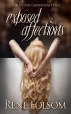 Exposed Affections (Cornerstone #2) ebook by Rene Folsom