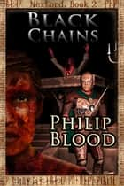 NexLord: Black Chains ebook by Philip Blood