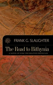 The Road to Bithynia ebook by Frank G. Slaughter