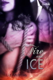 Fire And Ice ebook by Liz Andrews
