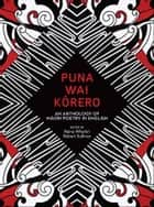 Puna Wai Korero - An Anthology of Maori Poetry in English ebook by Reina Whaitiri, Robert Sullivan