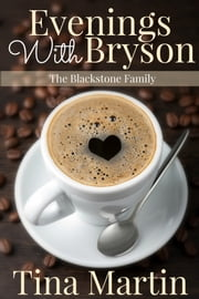 Evenings With Bryson (The Blackstone Family, Book 1) ebook by Tina Martin