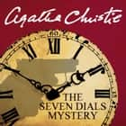 The Seven Dials Mystery audiobook by Agatha Christie