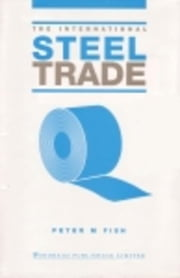 The International Steel Trade ebook by Fish, Peter