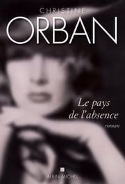 Le Pays de l'absence ebook by Christine Orban