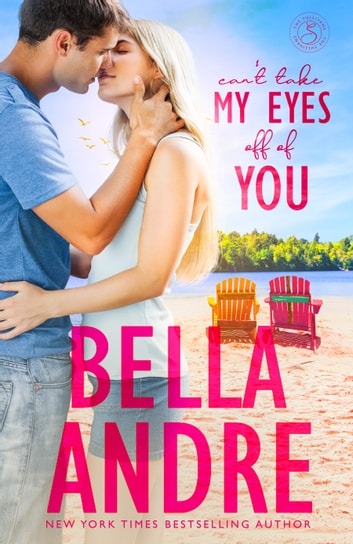 Can't Take My Eyes Off Of You: New York Sullivans Spinoff (Summer Lake) ebook by Bella Andre