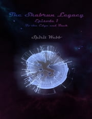 The Skabrun Legacy: Episode 1: To the Edge and Back ebook by Spirit Webb