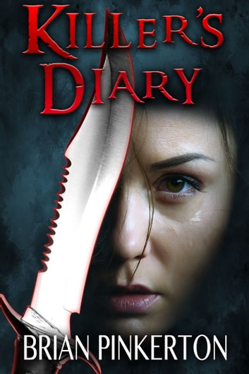 Killer's Diary ebook by Brian Pinkerton