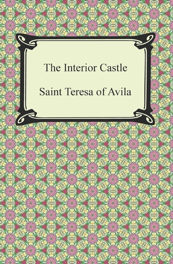 The Interior Castle Ebook By Saint Teresa Of Avila